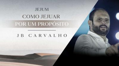 Como Jejuar Por Um Propósito - JB Carvalho