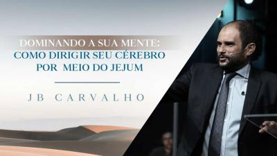 Dominando Sua Mente - JB Carvalho