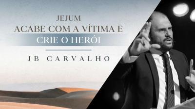Acabe com a vitima e Crie o Herói - JB Carvalho