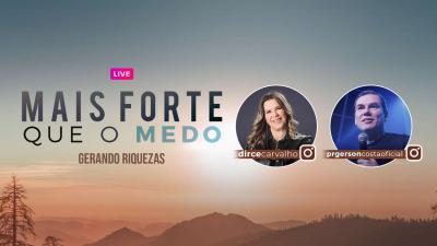 Live Dirce Carvalho e Gerson Costa - Gerando Riquezas