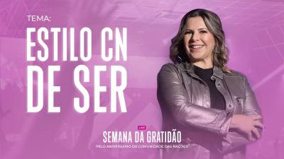 Estilo CN de Ser - Dirce Carvalho e Convidados