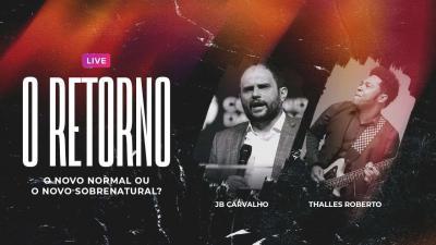 Live JB Carvalho e Thalles Roberto - O Novo Normal ou O Novo Sobrenatural