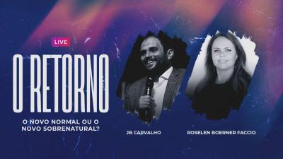 Live JB Carvalho e Roselen Boerner Faccio - O Novo Normal ou O Novo Sobrenatural