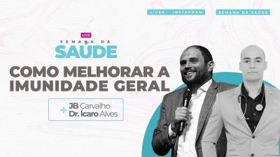 Live JB Carvalho e Ícaro Alves - Como Melhorar Sua Imunidade