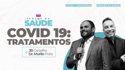 Live JB Carvalho e Murilo Prata - Covid-19: Tratamentos