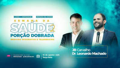 Live JB Carvalho e Leonardo Machado - Medicina Integrativa