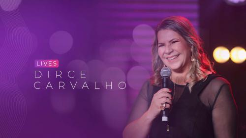 Lives Dirce Carvalho