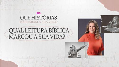 Qual Historia da Biblia Marcou a Sua Vida? - Dirce Carvalho