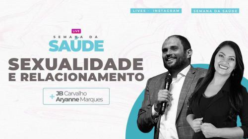 Live JB Carvalho e Aryanne Marques - Sexualidade e Relacionamento