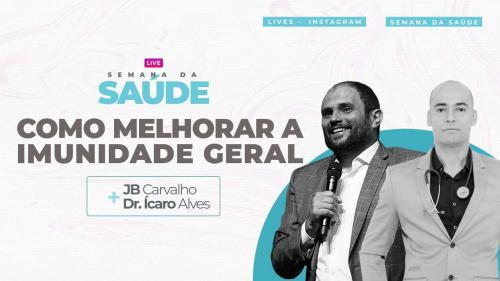 Live JB Carvalho e Icaro Alves - Como Melhorar Sua Imunidade