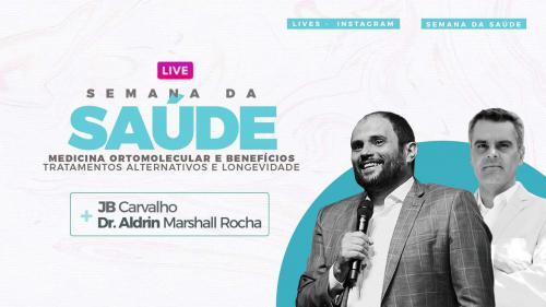 Live JB Carvalho e Dr. Aldrin Marchal - Medicina Ortomolecular e Beneficios